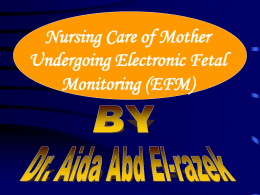 NURSING CARE OF MOTHER USING EFM