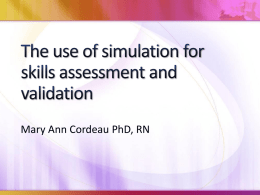 The use of simulation for skills assessment and