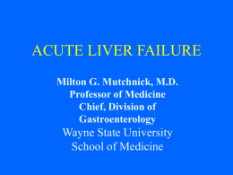 Fulminant Hepatic Failure - Wayne State University School of Medicine