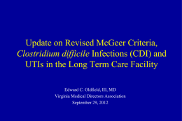 UTI and C. DIfficile Infection - Virginia Medial Director`s Association