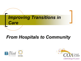 Improving Transitions in Care From Hospitals to Community