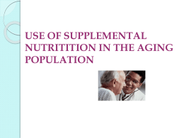 USE OF SUPPLEMENTAL NUTRITITION IN THE AGING …