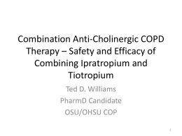 Combination Anti-Cholinergic COPD Therapy – Safety and