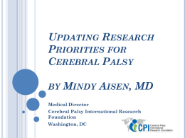Updating a Research Agenda for Cerebral Palsy Drs. Laura