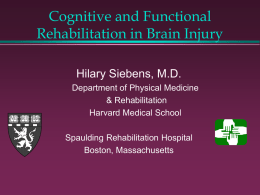 Cognitive and Functional Rehabilitation
