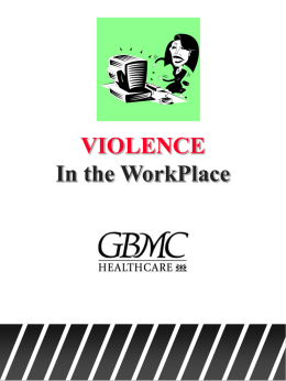 VIOLENCE In the WorkPlace - Greater Baltimore Medical