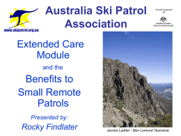 Extended Care Module and the Benefits to Small Remote Patrols