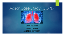 Major Case Study: COPD - Emily Brantley Dietetic Intern
