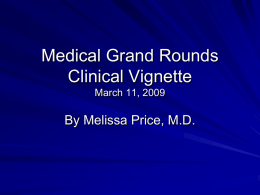 Medical Grand Rounds Clinical Vingette March 11, 2009