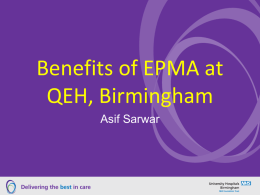 Benefits of EPMA at QEH, Birmingham