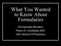 What You Wanted to Know About Formularies