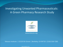 Investigating Unwanted Pharmaceuticals: A Green Pharmacy