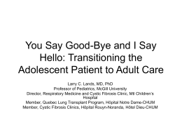 You Say Good-Bye and I say Hello: Transitoning the Adolescent