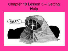 Chapter 10 Lesson 3 – Getting Help