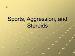 Sports, Aggression and Steroids