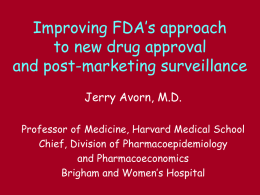 Improving FDA`s approach to new drug approval and post