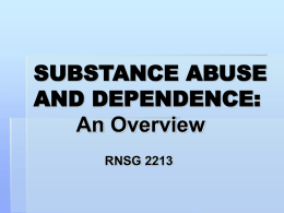 CHEMICAL DEPENDENCY: An Overview