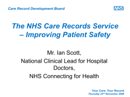 The NHS Care Records Service – Improving Patient Safety