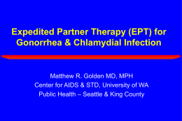 Expedited Partner Therapy (EPT) for Gonorrhea & Chlamydial