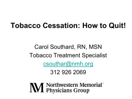 Tobacco Cessation: How to Quit!