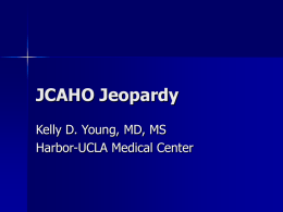 JCAHO Jeopardy - Harbor-UCLA Medical Center Department of