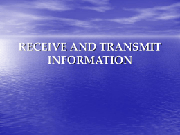 RECEIVE AND TRANSMIT INFORMATION