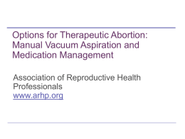 Options for Therapeutic Abortion MVA and Medication Management