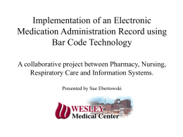 PUTTING PATIENTS FIRST eMAR/Bar Coding Technology