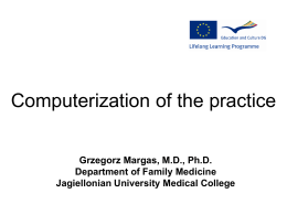 The computerization of the practice Grzegorz Margas