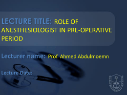 LECTURE1-Role of anaesthetist in the preoperative care prof