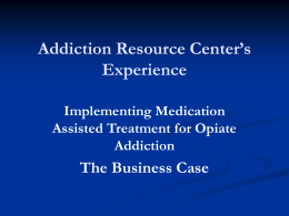 Implementing Medication Assisted Treatment for Opiate Addiction