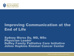 Update in Palliative Care and Hospice Sydney Morss Dy, MD, MSc