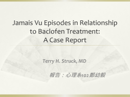 Jamais Vu Episodes in Relationship to Baclofen Treatment: A Case