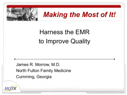 Making the Most of It! Harness the EMR to Improve Quality
