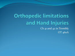 Orthopedic limitations and Hand Injuries