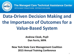 Data-Driven Decision Making and the Importance of Outcomes for a