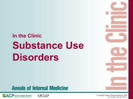 Clinical Slide Set. Substance Use Disorders