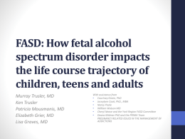 FASD: How fetal alcohol spectrum disorder impacts the life course
