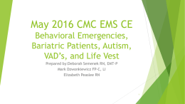 CE Behavioral Emergencies, Bariatric Patients, Autism, VADs and