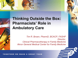 Thinking Outside the Box: Pharmacists` Role in Ambulatory Care