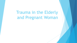 Trauma in the elderly and pregnancy