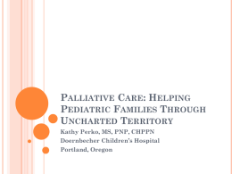 Palliative Care: Helping Pediatric Families Through Uncharted