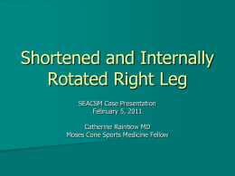 Shortened and Internally Rotated Right Leg