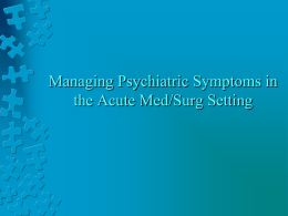 Managing Psychiatric Symptoms in the Acute Med Surg Setting