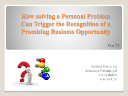 Case 2.2 How solving a Personal Problem Can Trigger the