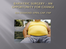 Bariatric Surgery - An Opportunity for Changex