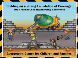 Tricia Brooks` Quality Slides - Georgetown Center for Children and
