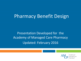 Pharmacy Benefit Design - Academy of Managed Care Pharmacy