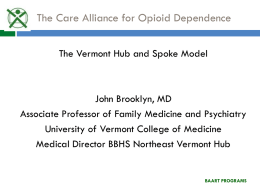 Vermont Hub and Spoke Model - The Care Alliance for