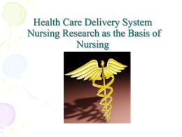 02. Health Care Delivery System, Nursing Research as the Basis of
